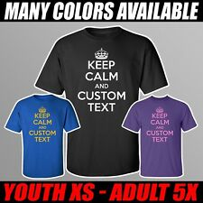 KEEP CALM AND *** CUSTOMIZE WITH YOUR OWN TEXT *** Custom T-Shirt