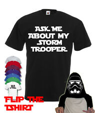 Ask me about my Storm Trooper T-shirt - Star Wars Tshirt Adult Flip for fun Kids