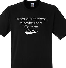 WHAT A DIFFERENCE A PROFESSIONAL CARMAN MAKES T SHIRT GIFT CARS MECHAINC