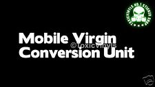 Mobile Virgin Conversion Unit funny car bumper sticker jdm dub euro sticker