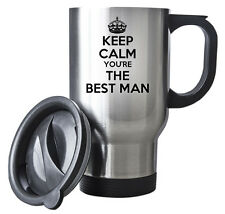 KEEP CALM You're the Best Man Travel Mug - Coffee Cup Gift Idea Steel wedding
