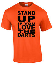 Funny Darts T-Shirt (Stand Up If You Love The Darts)