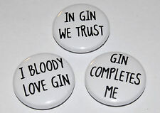 GIN Button Badge 25mm / 1 inch SLOGANS HUMOUR ALCOHOL DRUNK HEN PARTY