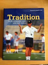 Tradition : Bo Schembechler's Michigan Memories by Bo Schembechler and Dan...