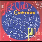 Tall Tales by The Hot Club of Cowtown (CD, Aug-1999, Hightone)