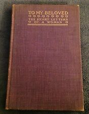 TO MY BELOVED: THE HEART LETTERS OF A WOMAN by Anonymous Copyright 1914 HC