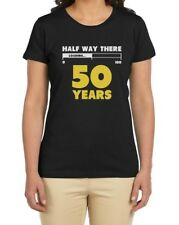 Half Way There 50 Years Funny 50th Birthday Gift Idea Women T-Shirt Loading 100