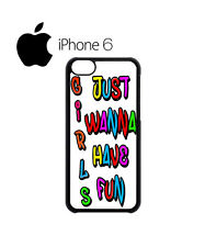 Girls Just Wanna Have Fun Mobile Phone Case iPhone iPad 4 4s 5 5s 6 Plus Air 704