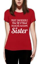 Most Incredible One Of A Kind Freakin Awesome Sister Women T-Shirt Gift Idea