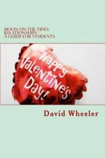 Moon on the Tides: Relationships - A Guide for Students by David Wheeler...