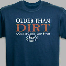 Older Than Dirt Funny Personalized T-Shirt - Birthday Gift Custom Name Shirt