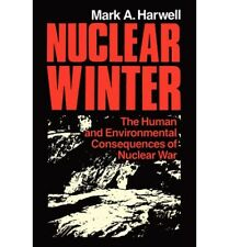 NEW Nuclear Winter: The Human and Environmental Consequences of Nuclear War
