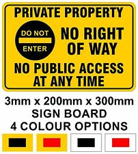 PRIVATE PROPERTY NO PUBLIC ACCESS AT ANY TIME SIGN