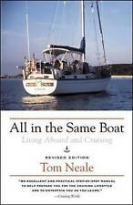 USED (VG) All in the Same Boat : Living Aboard and Cruising by Tom Neale