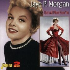 JAYE P. MORGAN - THAT'S ALL I WANT FROM 2 CD NEW!