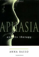 USED (VG) Aphasia and Its Therapy (Medicine) by Anna Basso