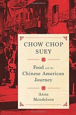 Chow Chop Suey: Food and the Chinese American Journey (Arts and Traditions of th