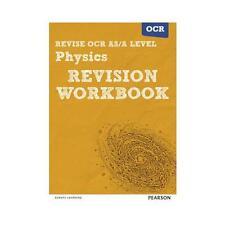 REVISE OCR AS/A Level Physics Revision Workbook: For the 2015 Qualifications...