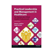 Practical Leadership and Management in Healthcare: for Nurses and Allied...