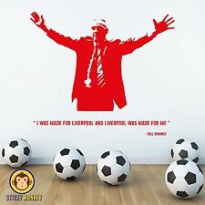 Bill Shankly Quote Wall Decal Sticker LFC Liverpool - I Was Made For Liverpool