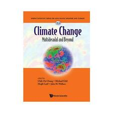 Climate Change: Multidecadal and Beyond by World Scientific Publishing Co Pte...