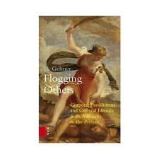 Flogging Others: Corporal Punishment and Cultural Identity from Antiquity to...