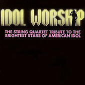 Idol Worship: String Quartet Tribute to the Brightest Stars  - Disc Only No Case