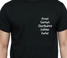 PROUD GERMAN SHORTHAIRED POINTER OWNER T SHIRT DOG OWNER GIFT BREED BLACK