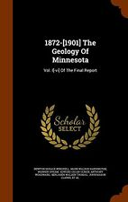 NEW 1872-[1901] The Geology Of Minnesota: Vol. I[-vi] Of The Final Report