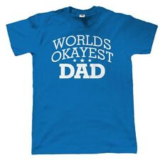 Worlds Okayest Dad Mens Funny T Shirt - Fathers Day Gift for Dad