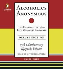 Alcoholics Anonymous: The Original Text of the Life-Changing Landmark, Deluxe ..