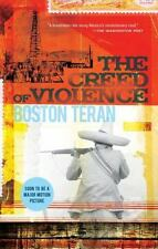 The Creed of Violence by Boston Teran (2010, Paperback)