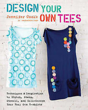 Design Your Own Tees: Techniques and Inspiration to Stit... | Book | second hand