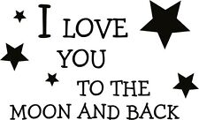 I LOVE YOU TO THE MOON AND BACK.. Wall Sticker quote Nursery bedroom decal vinyl