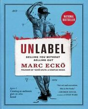 Unlabel : Selling You Without Selling Out by Marc Ecko (2013, E-book)