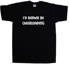 I'd Rather Be Cheerleading T-Shirt