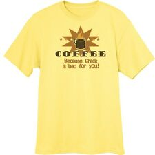 Coffee: Because Crack is Bad for You Funny Novelty T-Shirt  Z14156