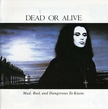 DEAD OR ALIVE - MAD BAD & DANGEROUS TO KNOW (IMPORT) NEW CD