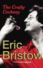 Eric Bristow - The Autobiography: The Crafty Cockney, Bristow, Eric 1846055520