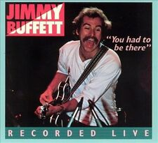 Jimmy Buffett, You Had To Be There: Jimmy Buffett In Concert, Excellent Live