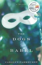 The Dogs of Babel Parkhurst, Carolyn Hardcover