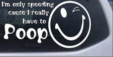 Funny I really have to Poop Car or Truck Window Laptop Decal Sticker 12X6.4