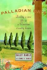 Palladian Days: Finding a New Life in a Venetian Country House Gable, Sally, Ga