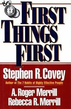 First Things First Covey, Stephen R., Merrill, A. Roger, Merrill, Rebecca R. Pa