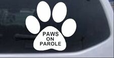Paws On Parole Car or Truck Window Laptop Decal Sticker 10X9.8