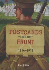 Postcards from the Front 1914-1919 by Kate J. Cole (2016, Paperback)