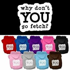 You Go Fetch Screen Print Pet Dog Cat Pet Puppy Hoodie Hooded Winter Apparel