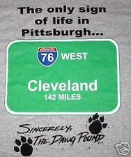 Cleveland Browns T-Shirt....Only Sign of Life in Pittsburgh........