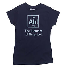 AH! THE ELEMENT OF SURPRISE T-shirt funny geek nerd science SIZE S-XXL LADIES