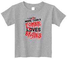 Love You More Than Zombie Loves Brains Toddler T-Shirt Tee Pop Culture Funny